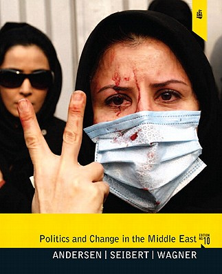 Politics and Change in the Middle East By Andersen, Roy R./ Seibert, Robert F./ Wagner, Jon G.