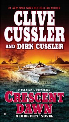 Crescent Dawn By Cussler, Clive/ Cussler, Dirk