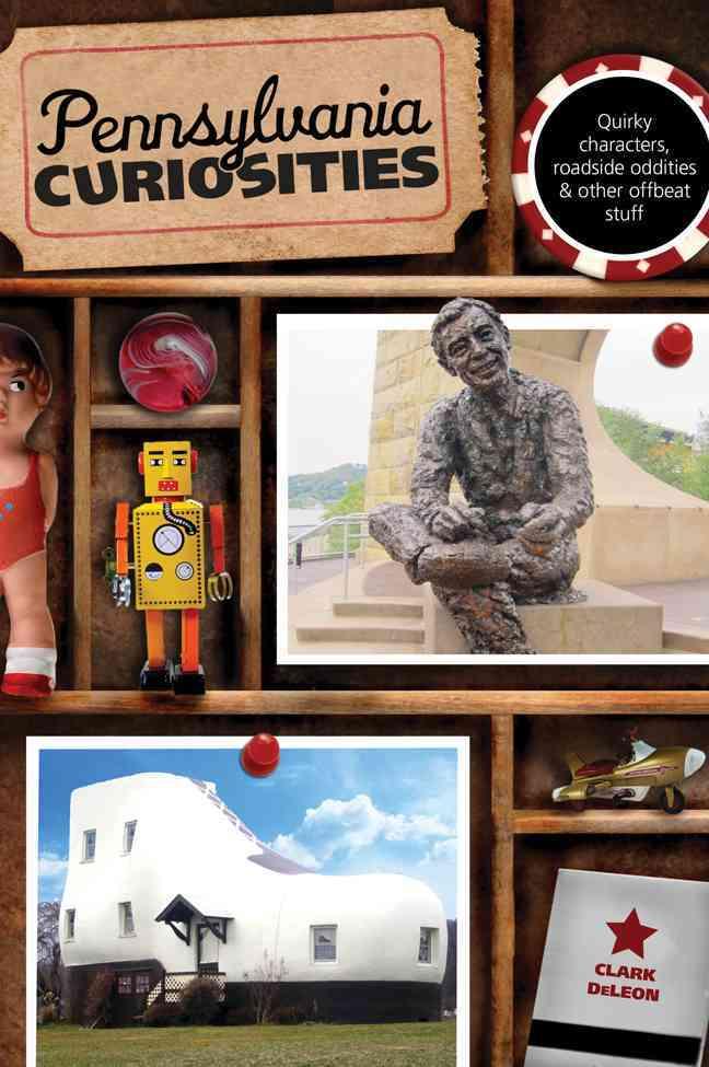 Pennsylvania Curiosities By Deleon, Clark